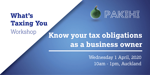 Pakihi Workshop: What's Taxing You - Auckland