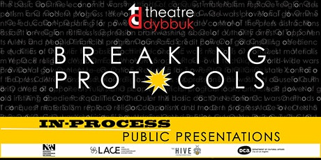 """""""breaking protocols"""" in-process presentation at LACE tickets"""