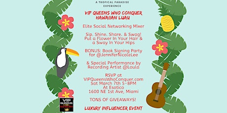 SPRING PARTY! HAWAIIN LUAU! VIP QUEENS WHO CONQUER ELITE NETWORKING EVENT tickets