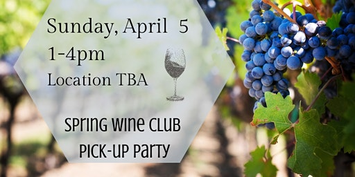 Spring 2020 Wine Club Pick-Up Party