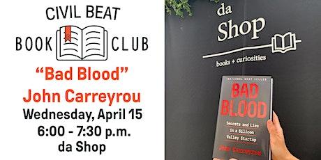 "Civil Beat Book Club April Meeting on ""Bad Blood"" by John Carreyrou tickets"