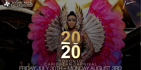 I.A.E. #DESTINATIONYYZ CARNIVAL PRESALE ~ Toronto Caribana Weekend 2020 tickets