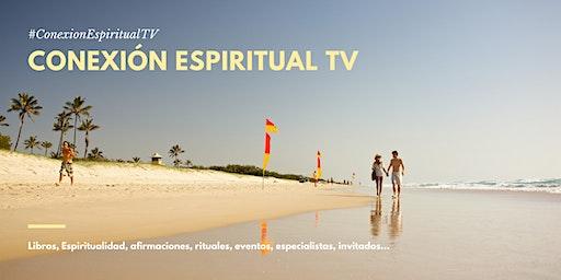 Conexión Espiritual TV - Invitado especial.
