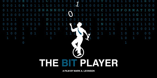 The Bit Player, a movie about Claude Shannon
