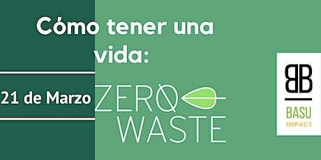 ¿Cómo tener un estilo de vida Zero Waste? boletos