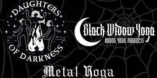 METAL YOGA with Black Widow Yoga and Daughters of Darkness at Notch