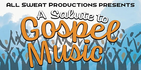 All Sweat Productions presents: A Salute to Gospel | Redstone Room tickets