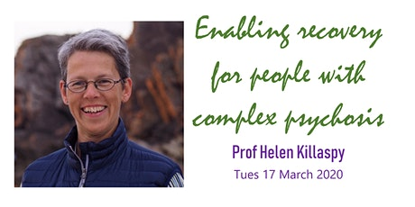 Enabling Recovery for People with Complex Psychosis - with Prof Helen Killaspy tickets