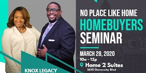 THERE'S NO PLACE LIKE HOME (HOMEBUYING SEMINAR)