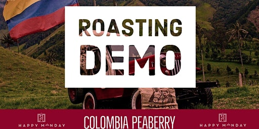 Colombia Peaberry, Tasting & Roasting Demo