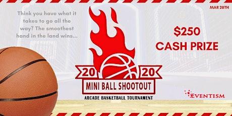 Mini Ball Shootout - Arcade Basketball Tournament tickets