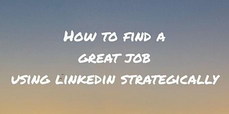 How To Find A Great Job In Any Country - Using Linkedin Creatively tickets