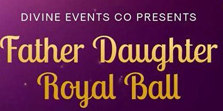 FATHER DAUGHTER ROYAL BALL tickets