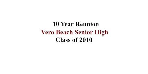 Vero Beach High School Class of 2010 Reunion