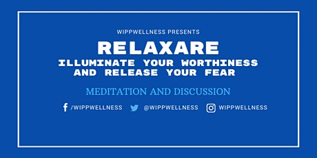 RELAXARE - MEDITATION class to release fear and unworthiness. tickets