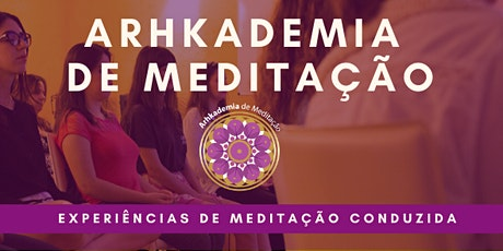 ARHKADEMIA DE MEDITAÇÃO [Março] ingressos