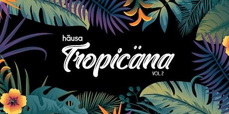 Tropicäna Vol. 2 tickets
