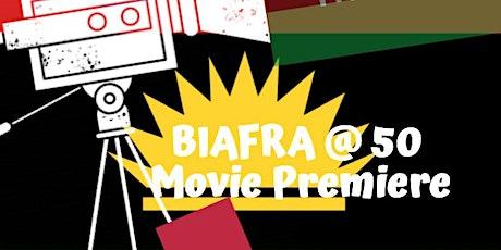 Biafra @50 Movie Premiere  tickets
