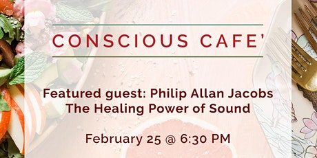 Conscious Cafe - The Healing Power of Sound tickets