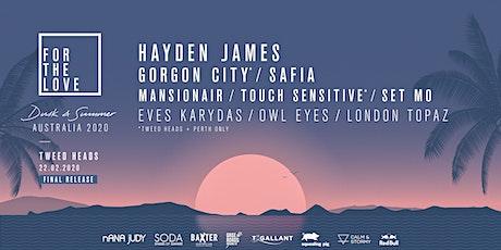 For The Love - Tweed Heads 2020 Ft. Hayden James tickets