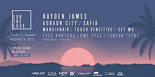 For The Love - Tweed Heads 2020 Ft. Hayden James