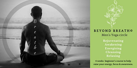 Beyond Breath © Men's Yoga Circle, Beginners Course. tickets