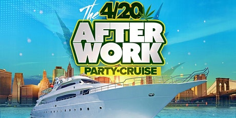 The 4/20 After Work Party Cruise tickets