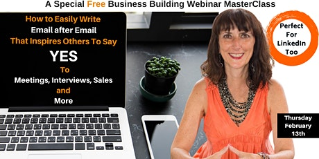 How To Easily Write Email After Email that Inspires Others to Say YES to Meetings, Sales and More - A Special Free Webinar tickets