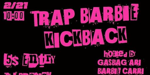 Trap Barbie Kickback