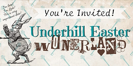 Underhill Easter Wonderland tickets