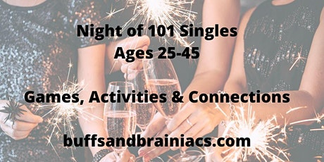 Night of 101 Singles - Intellectual Interactions & Connections - Ages 25-45 tickets