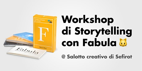 Workshop di Storytelling con Fabula @ Salotto Creativo di Sefirot tickets