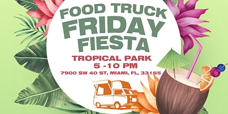 Food Trucks Fridays Fiesta Tropical Park tickets