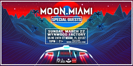 Moon.Miami @ Wynwood Factory tickets