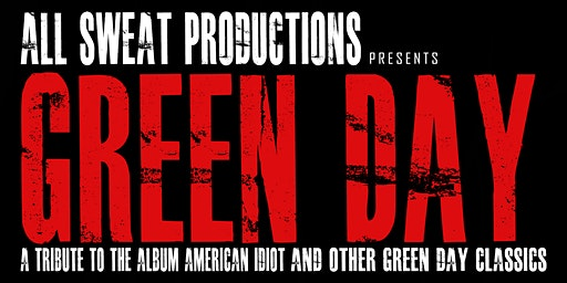All Sweat Productions presents: Green Day | Redstone Room