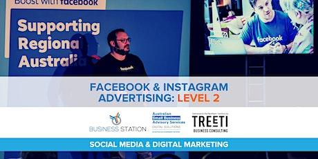 Facebook & Instagram Ads: Level 2 [Darwin] tickets