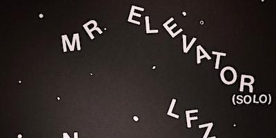 Mr. Elevator (Solo), LFZ, Dan Rincon (Oh Sees)