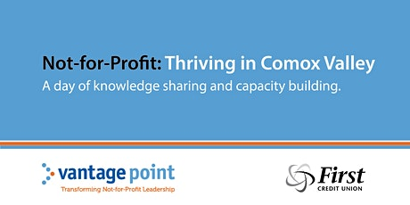 Not-For-Profit; Thriving in the Comox Valley tickets