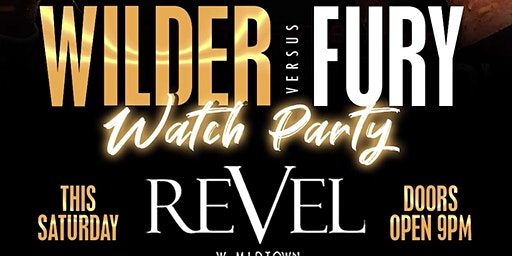 Wilder Vs Fury Watch Party on the Biggest Screens in Atlanta! Sat at Revel!
