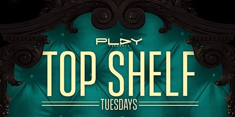 Top Shelf Tuesdays at Play Chicago tickets
