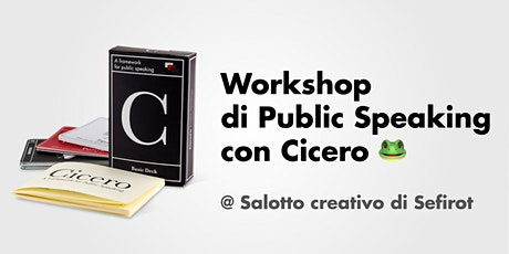 Workshop di Public Speaking con Cicero @ Salotto Creativo di Sefirot biglietti