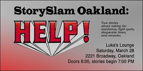 StorySlam Oakland: Help! tickets