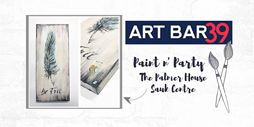 Palmer House Public Event | Art Bar 39 | Be Free Feather on Wood