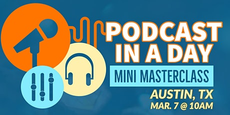 Podcast Mini Masterclass - Learn To Create Your Own Podcast! tickets