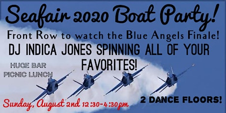 Seafair 2020 Boat Party Finale! Front Row to the Blue Angels! tickets