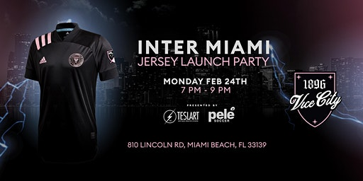 VICE CITY / INTER MIAMI JERSEY LAUNCH  PARTY