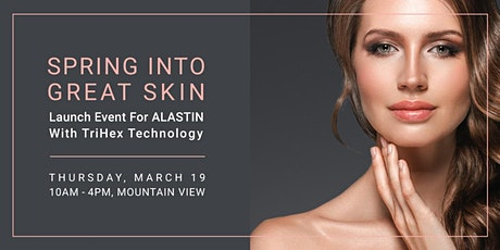 Launch Event for ALASTIN with TriHex Technology | SPRING INTO GREAT SKIN tickets