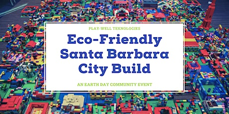 Build an Eco-Friendly Santa Barbara out of 20,000 LEGO Pieces for Earth Day tickets