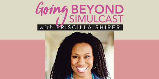 Abundant Grace Fellowship Going Beyond Simulcast with Pricilla Shirer
