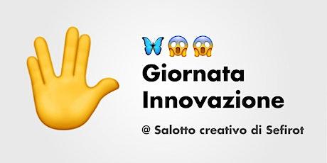 Giornata Innovazione @ Salotto Creativo di Sefirot biglietti